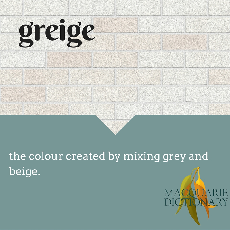 greige the colour created by mixing grey and beige.